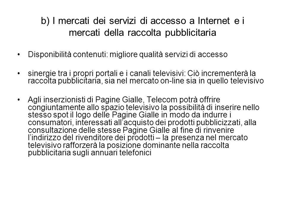 Disponibilità contenuti: migliore qualità servizi di accesso sinergie tra i propri portali e i canali televisivi: Ciò incrementerà la raccolta pubblic