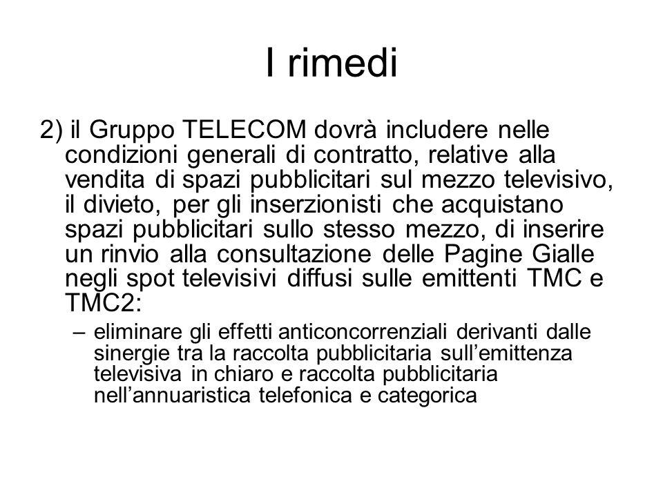 I rimedi 2) il Gruppo TELECOM dovrà includere nelle condizioni generali di contratto, relative alla vendita di spazi pubblicitari sul mezzo televisivo