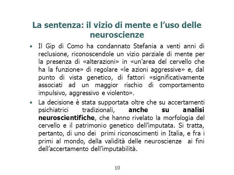 La sentenza: il vizio di mente e l'uso delle neuroscienze Il Gip di Como ha condannato Stefania a venti anni di reclusione, riconoscendole un vizio pa