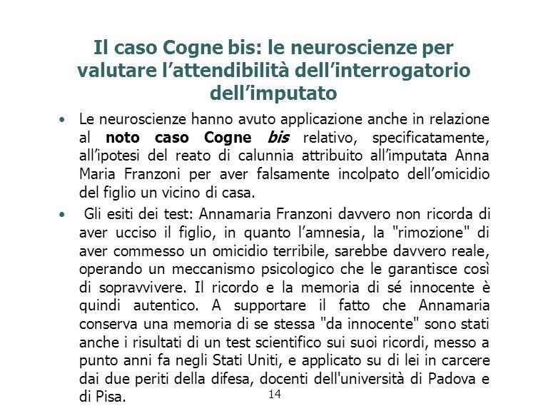 Il caso Cogne bis: le neuroscienze per valutare l'attendibilità dell'interrogatorio dell'imputato Le neuroscienze hanno avuto applicazione anche in re