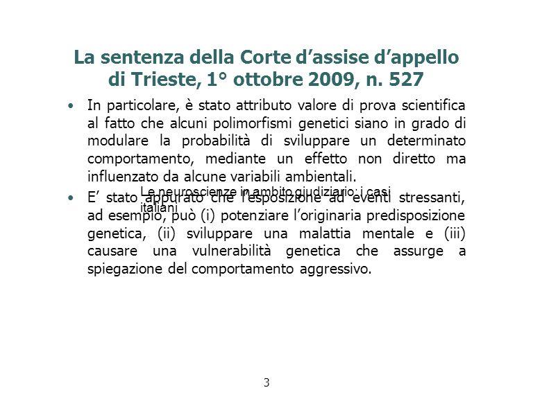La sentenza della Corte d'assise d'appello di Trieste, 1° ottobre 2009, n. 527 In particolare, è stato attributo valore di prova scientifica al fatto