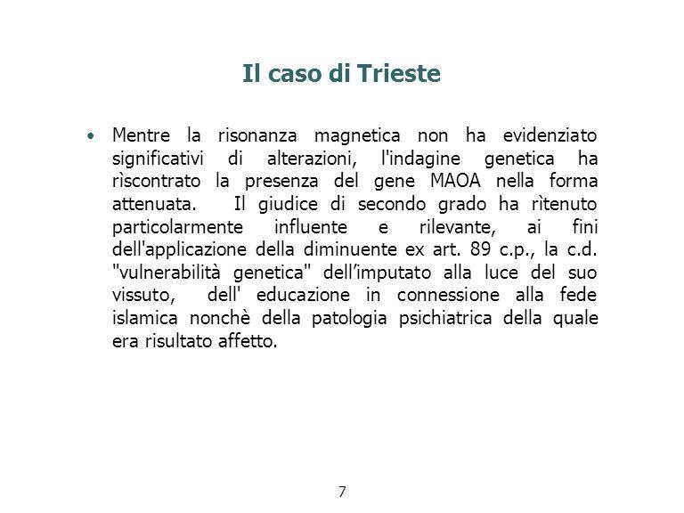 Il caso di Trieste Mentre la risonanza magnetica non ha evidenziato significativi di alterazioni, l'indagine genetica ha rìscontrato la presenza del g