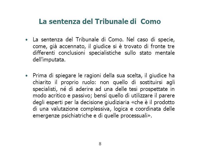 La sentenza del Tribunale di Como La sentenza del Tribunale di Como. Nel caso di specie, come, già accennato, il giudice si è trovato di fronte tre di
