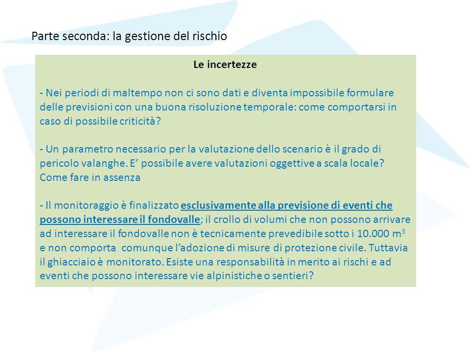 Parte seconda: la gestione del rischio Le incertezze - Nei periodi di maltempo non ci sono dati e diventa impossibile formulare delle previsioni con u