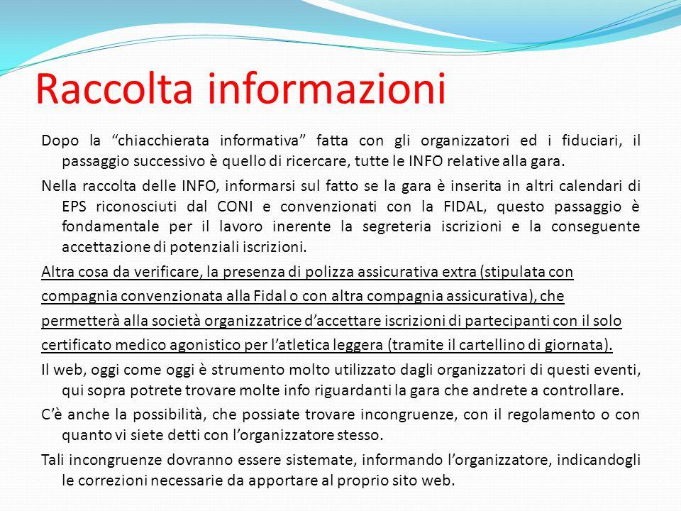 """Raccolta informazioni Dopo la """"chiacchierata informativa"""" fatta con gli organizzatori ed i fiduciari, il passaggio successivo è quello di ricercare, t"""