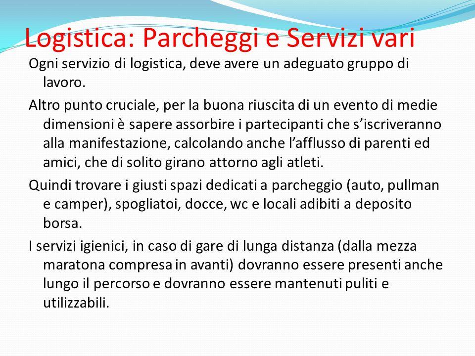 Logistica: Parcheggi e Servizi vari Ogni servizio di logistica, deve avere un adeguato gruppo di lavoro. Altro punto cruciale, per la buona riuscita d