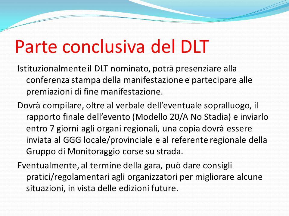 Parte conclusiva del DLT Istituzionalmente il DLT nominato, potrà presenziare alla conferenza stampa della manifestazione e partecipare alle premiazioni di fine manifestazione.