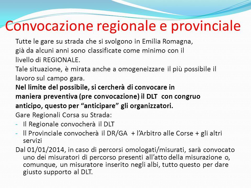 Convocazione regionale e provinciale Tutte le gare su strada che si svolgono in Emilia Romagna, già da alcuni anni sono classificate come minimo con il livello di REGIONALE.