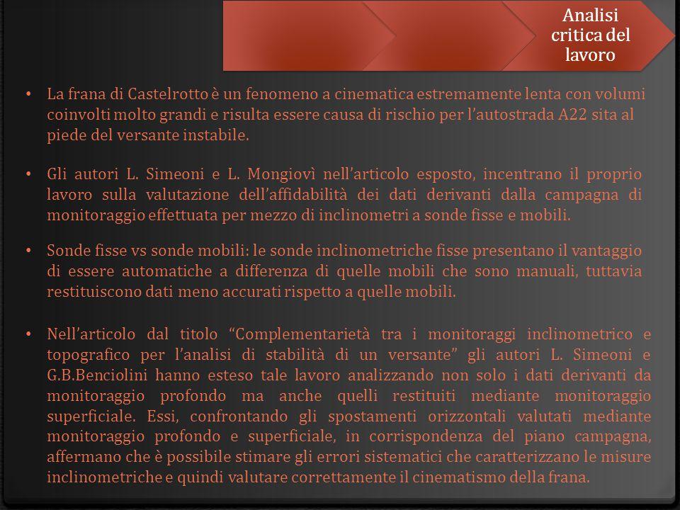 Analisi critica del lavoro La frana di Castelrotto è un fenomeno a cinematica estremamente lenta con volumi coinvolti molto grandi e risulta essere ca