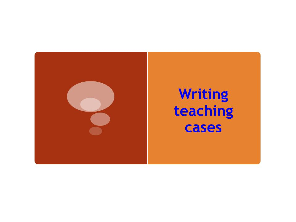 Writing teaching cases