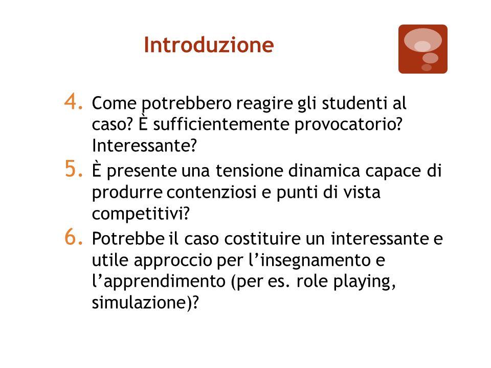 Introduzione 4. Come potrebbero reagire gli studenti al caso.