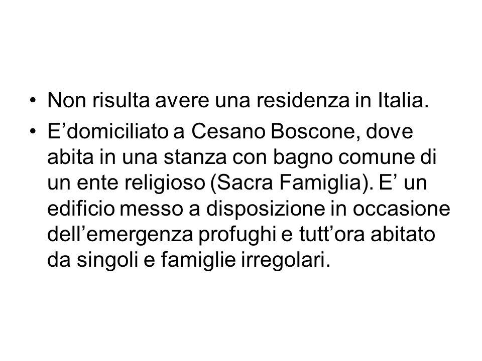 Non risulta avere una residenza in Italia.