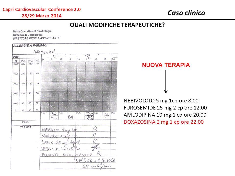 Caso clinico QUALI MODIFICHE TERAPEUTICHE? NEBIVOLOLO 5 mg 1cp ore 8.00 FUROSEMIDE 25 mg 2 cp ore 12.00 AMLODIPINA 10 mg 1 cp ore 20.00 DOXAZOSINA 2 m