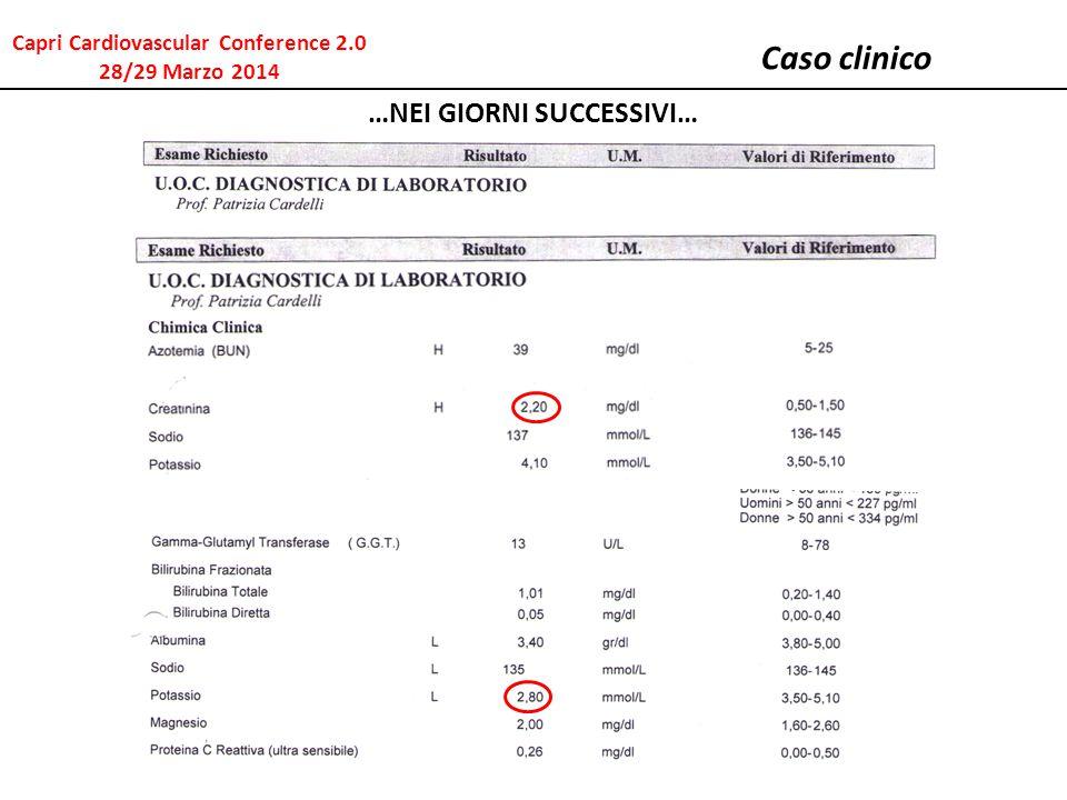 Caso clinico …NEI GIORNI SUCCESSIVI… Capri Cardiovascular Conference 2.0 28/29 Marzo 2014