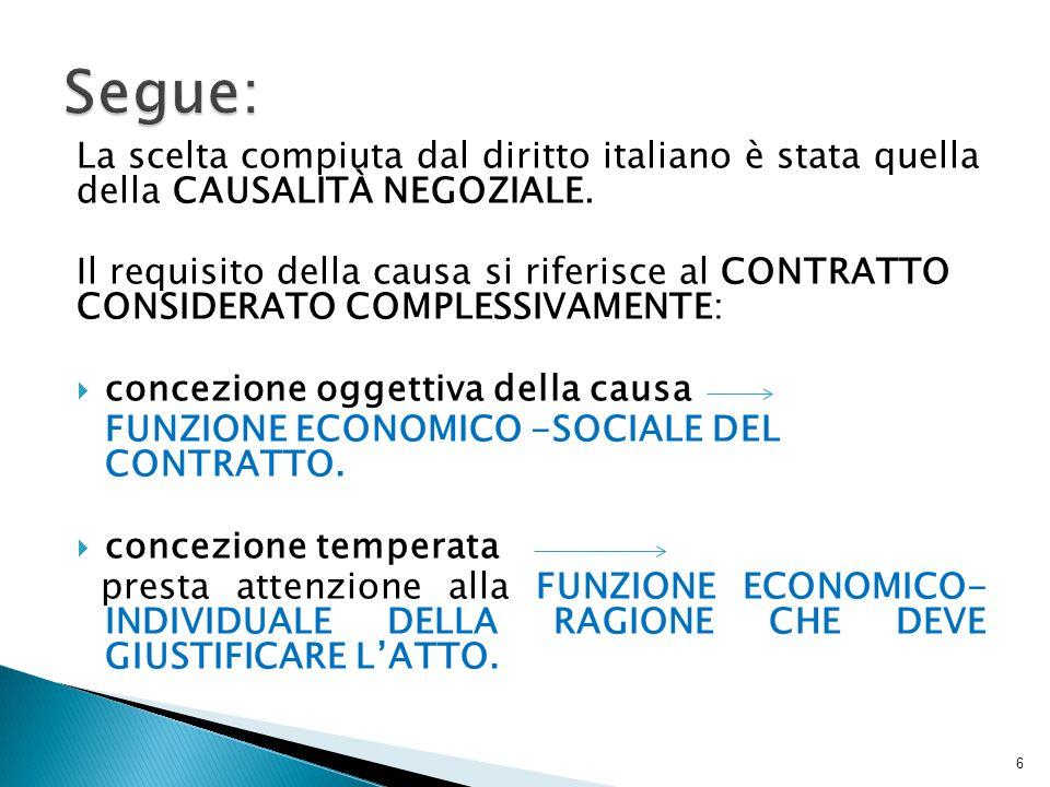 La scelta compiuta dal diritto italiano è stata quella della CAUSALITÀ NEGOZIALE.