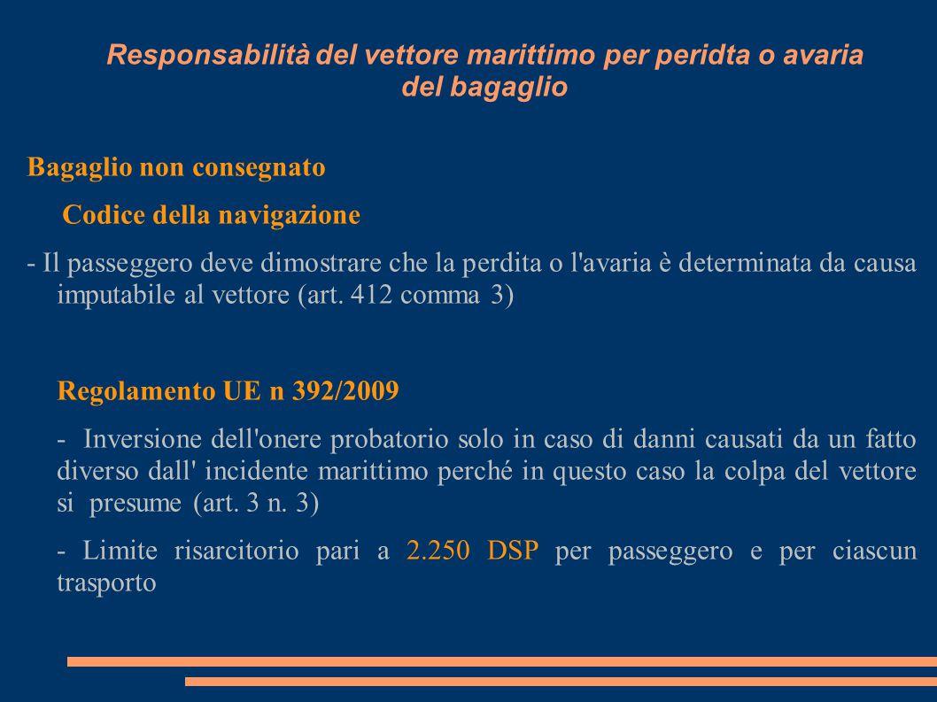 Responsabilità del vettore marittimo per peridta o avaria del bagaglio Bagaglio non consegnato Codice della navigazione - Il passeggero deve dimostrar