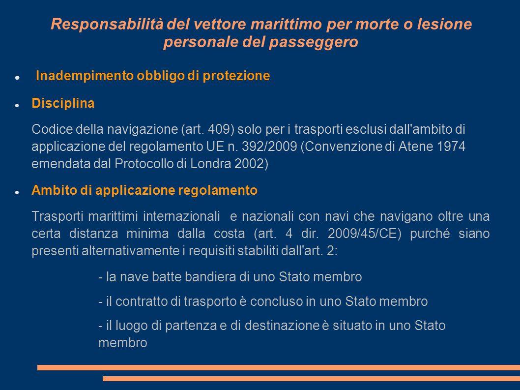 Responsabilità del vettore marittimo per morte o lesione personale del passeggero Inadempimento obbligo di protezione Disciplina Codice della navigazi