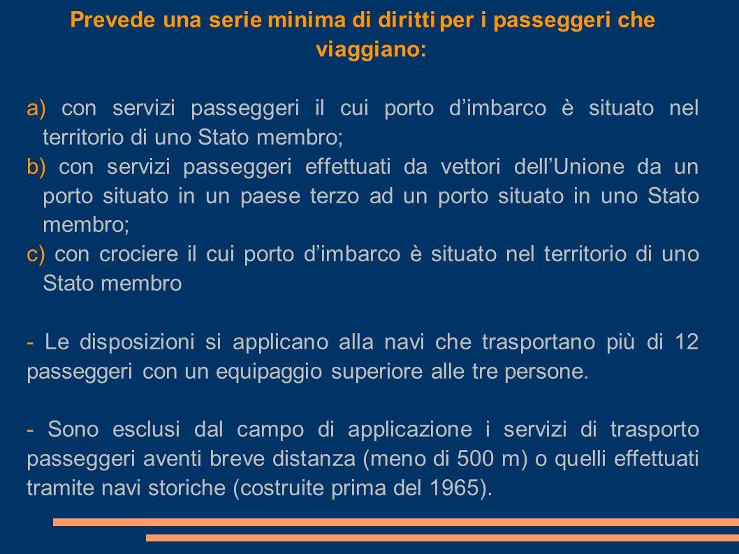Prevede una serie minima di diritti per i passeggeri che viaggiano: a) con servizi passeggeri il cui porto d'imbarco è situato nel territorio di uno S