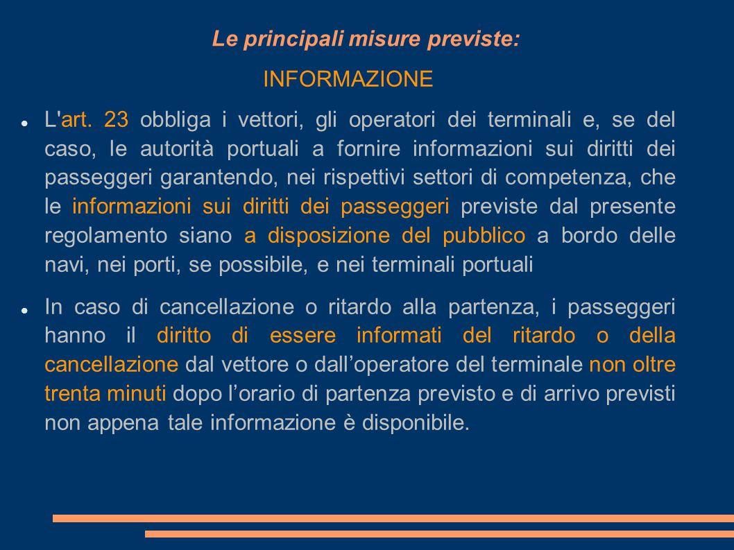 Le principali misure previste: INFORMAZIONE L'art. 23 obbliga i vettori, gli operatori dei terminali e, se del caso, le autorità portuali a fornire in