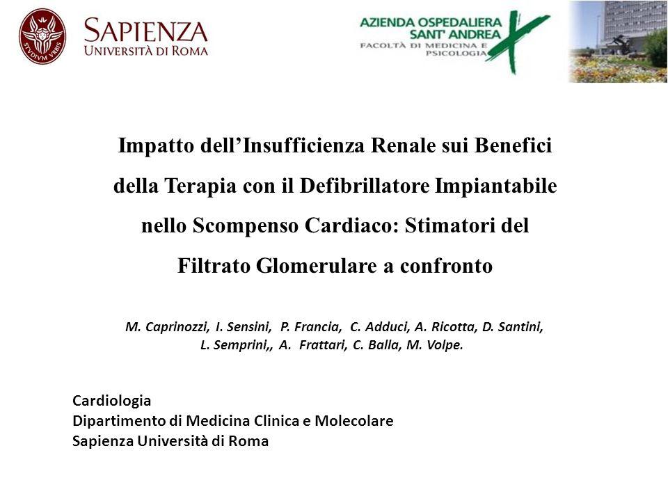 Impatto dell'Insufficienza Renale sui Benefici della Terapia con il Defibrillatore Impiantabile nello Scompenso Cardiaco: Stimatori del Filtrato Glomerulare a confronto M.