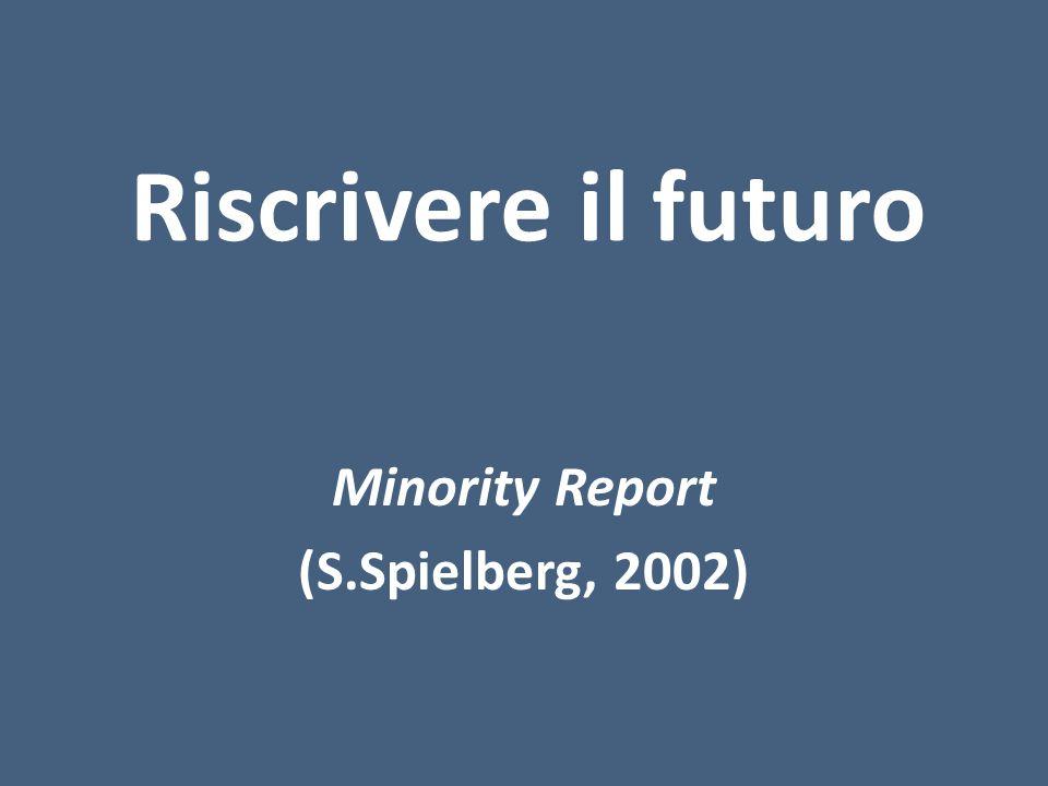 Riscrivere il futuro Minority Report (S.Spielberg, 2002)