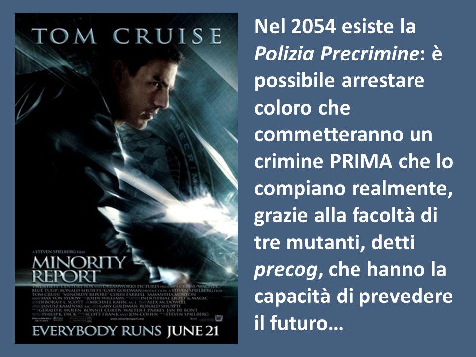 Nel 2054 esiste la Polizia Precrimine: è possibile arrestare coloro che commetteranno un crimine PRIMA che lo compiano realmente, grazie alla facoltà di tre mutanti, detti precog, che hanno la capacità di prevedere il futuro…
