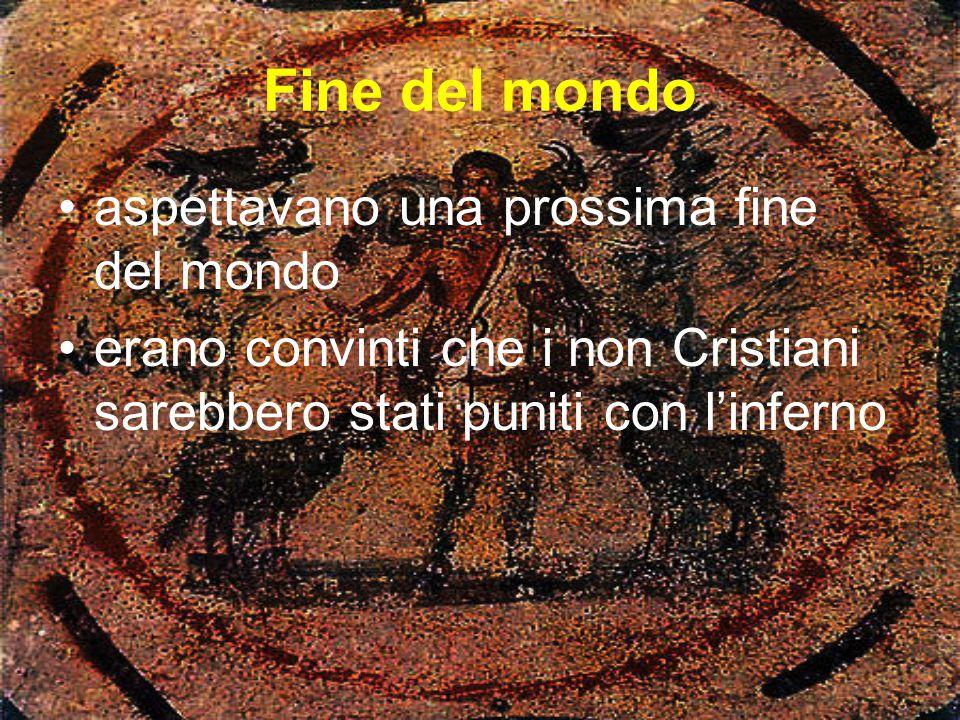 Fine del mondo aspettavano una prossima fine del mondo erano convinti che i non Cristiani sarebbero stati puniti con l'inferno