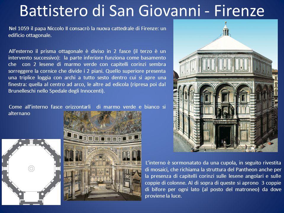 Battistero di San Giovanni - Firenze Nel 1059 il papa Niccolo II consacrò la nuova cattedrale di Firenze: un edificio ottagonale.