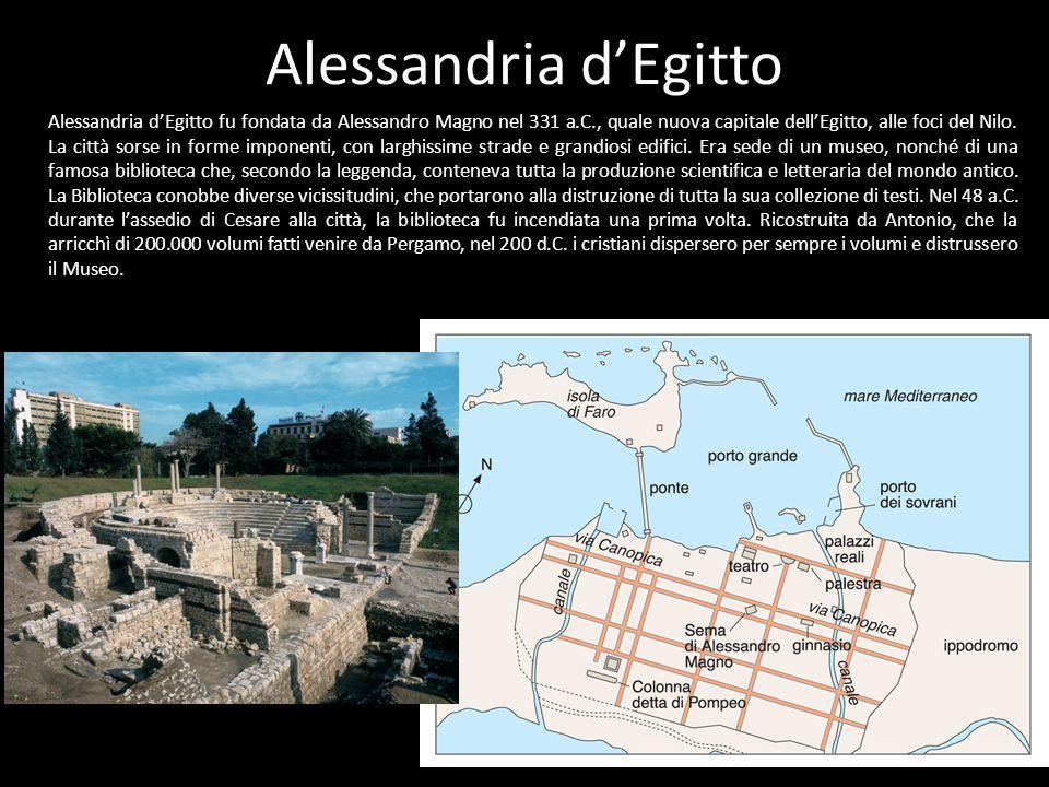 Alessandria d'Egitto Alessandria d'Egitto fu fondata da Alessandro Magno nel 331 a.C., quale nuova capitale dell'Egitto, alle foci del Nilo. La città