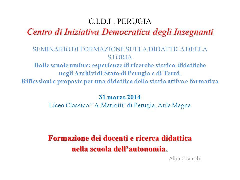Centro di Iniziativa Democratica degli Insegnanti C.I.D.I. PERUGIA Centro di Iniziativa Democratica degli Insegnanti SEMINARIO DI FORMAZIONE SULLA DID