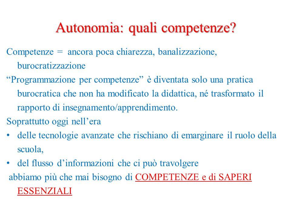 """Autonomia: quali competenze? Competenze = ancora poca chiarezza, banalizzazione, burocratizzazione """"Programmazione per competenze"""" è diventata solo un"""