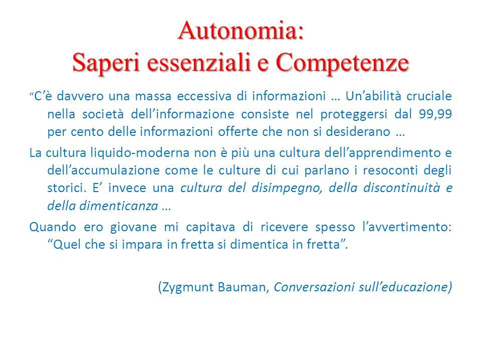 """Autonomia: Saperi essenziali e Competenze """" C'è davvero una massa eccessiva di informazioni … Un'abilità cruciale nella società dell'informazione cons"""