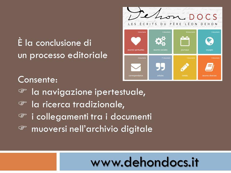 www.dehondocs.it È la conclusione di un processo editoriale Consente:  la navigazione ipertestuale,  la ricerca tradizionale,  i collegamenti tra i