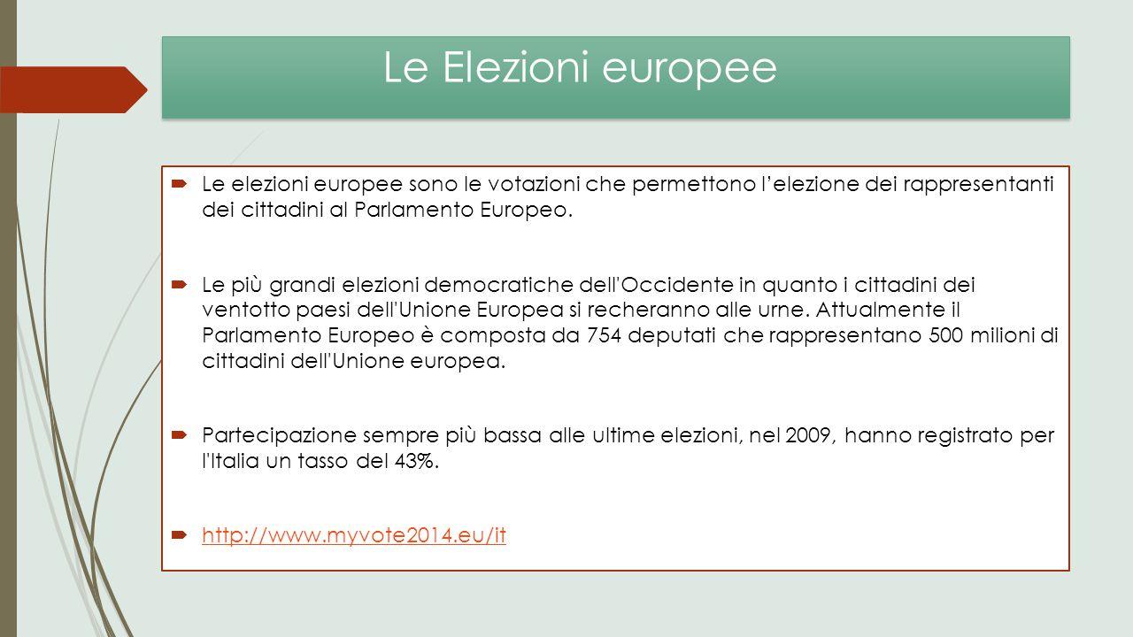 Le Elezioni europee  Le elezioni europee sono le votazioni che permettono l'elezione dei rappresentanti dei cittadini al Parlamento Europeo.  Le più