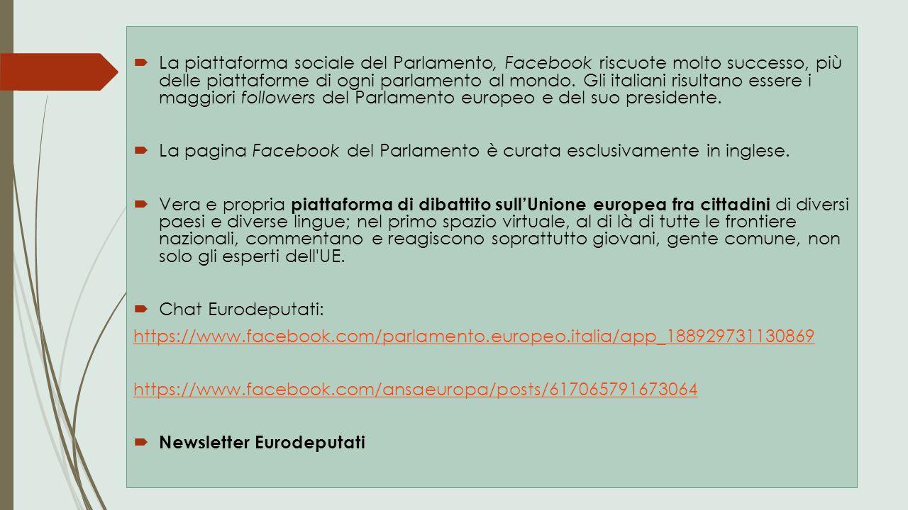  La piattaforma sociale del Parlamento, Facebook riscuote molto successo, più delle piattaforme di ogni parlamento al mondo. Gli italiani risultano e