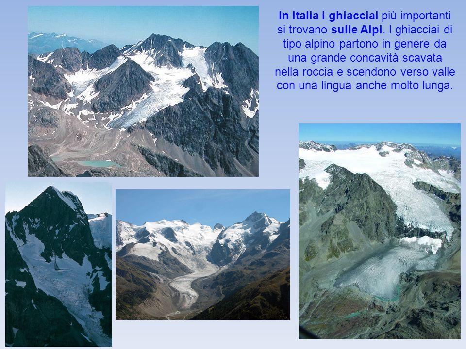 In Italia i ghiacciai più importanti si trovano sulle Alpi. I ghiacciai di tipo alpino partono in genere da una grande concavità scavata nella roccia