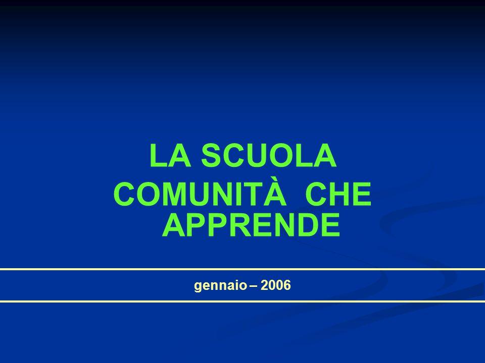 gennaio – 2006 LA SCUOLA COMUNITÀ CHE APPRENDE
