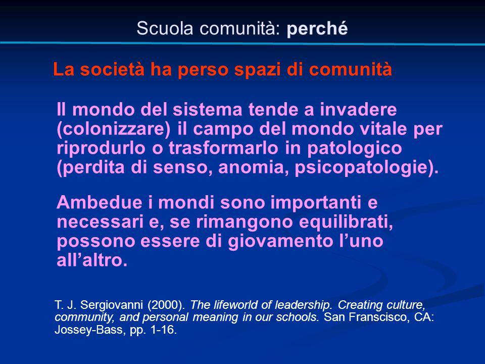 Scuola comunità: perché Ambedue i mondi sono importanti e necessari e, se rimangono equilibrati, possono essere di giovamento l'uno all'altro. Il mond