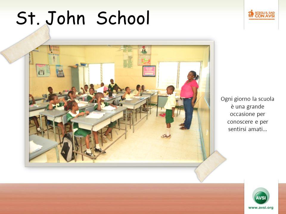 St. John School Ogni giorno la scuola è una grande occasione per conoscere e per sentirsi amati…