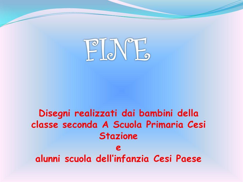 Disegni realizzati dai bambini della classe seconda A Scuola Primaria Cesi Stazione e alunni scuola dell'infanzia Cesi Paese