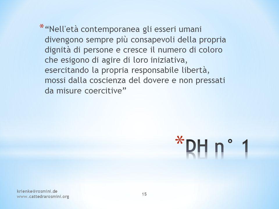"""krienke@rosmini.de www.cattedrarosmini.org 15 * """"Nell'età contemporanea gli esseri umani divengono sempre più consapevoli della propria dignità di per"""