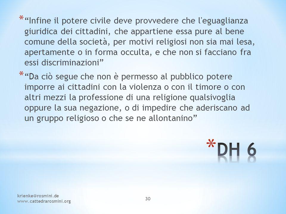 """krienke@rosmini.de www.cattedrarosmini.org 30 * """"Infine il potere civile deve provvedere che l'eguaglianza giuridica dei cittadini, che appartiene ess"""