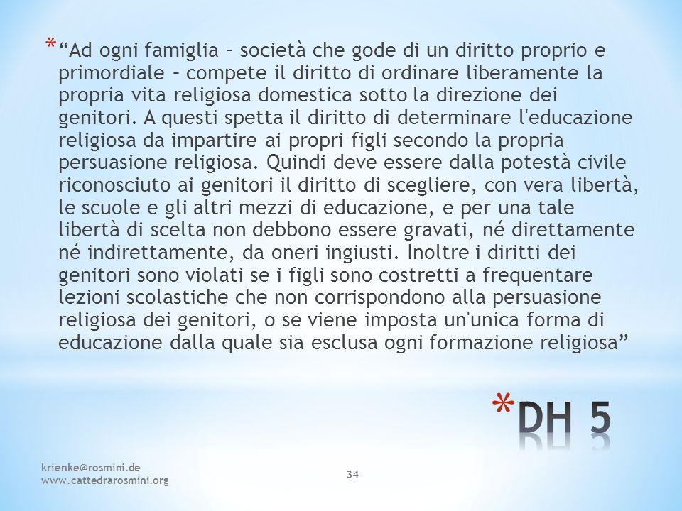 """krienke@rosmini.de www.cattedrarosmini.org 34 * """"Ad ogni famiglia – società che gode di un diritto proprio e primordiale – compete il diritto di ordin"""