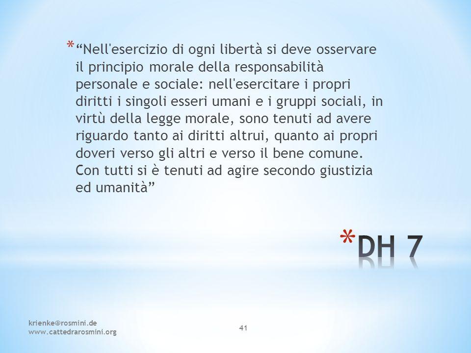 """krienke@rosmini.de www.cattedrarosmini.org 41 * """"Nell'esercizio di ogni libertà si deve osservare il principio morale della responsabilità personale e"""