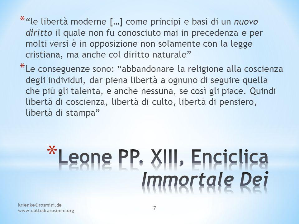 """7 * """"le libertà moderne […] come principi e basi di un nuovo diritto il quale non fu conosciuto mai in precedenza e per molti versi è in opposizione n"""
