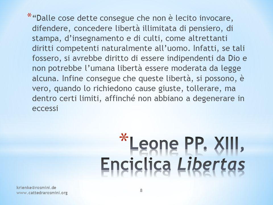 """krienke@rosmini.de www.cattedrarosmini.org 8 * """"Dalle cose dette consegue che non è lecito invocare, difendere, concedere libertà illimitata di pensie"""