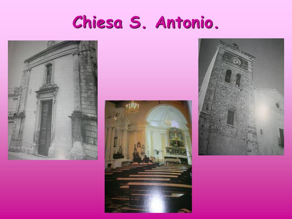 Oltre a queste Chiese ne troviamo altre tra cui: la Chiesa di S. Antonio Abate, la Chiesa di S. Antonio Abate, la Chiesa dello Spirito Santo, la Chies