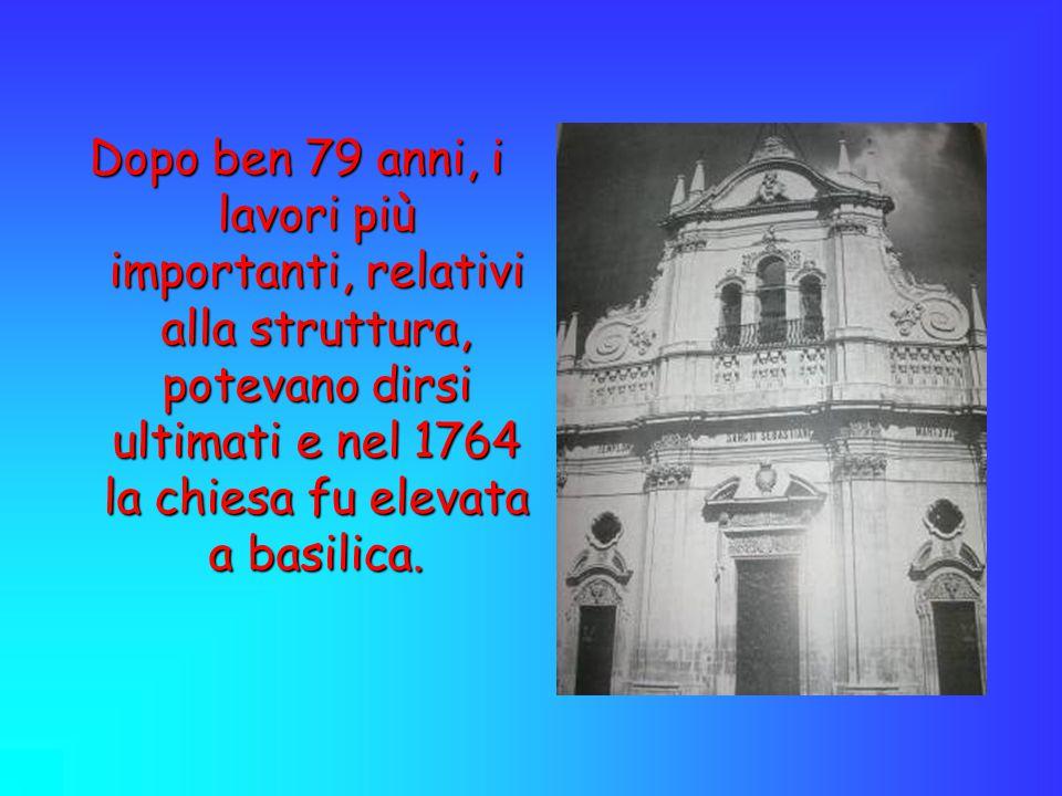 La Chiesa sorge dove secondo la tradizione si fermò il simulacro di San Sebastiano ed è in stile barocco.