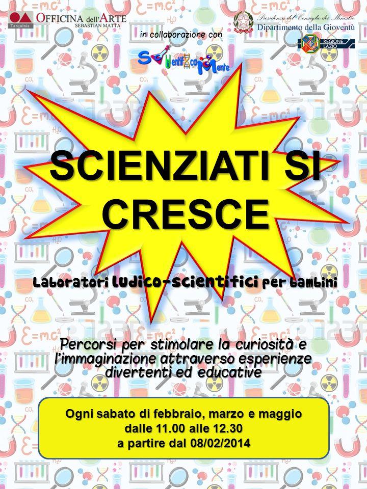 Laboratori ludico-scientifici per bambini SCIENZIATI SI CRESCE Percorsi per stimolare la curiosità e l'immaginazione attraverso esperienze divertenti