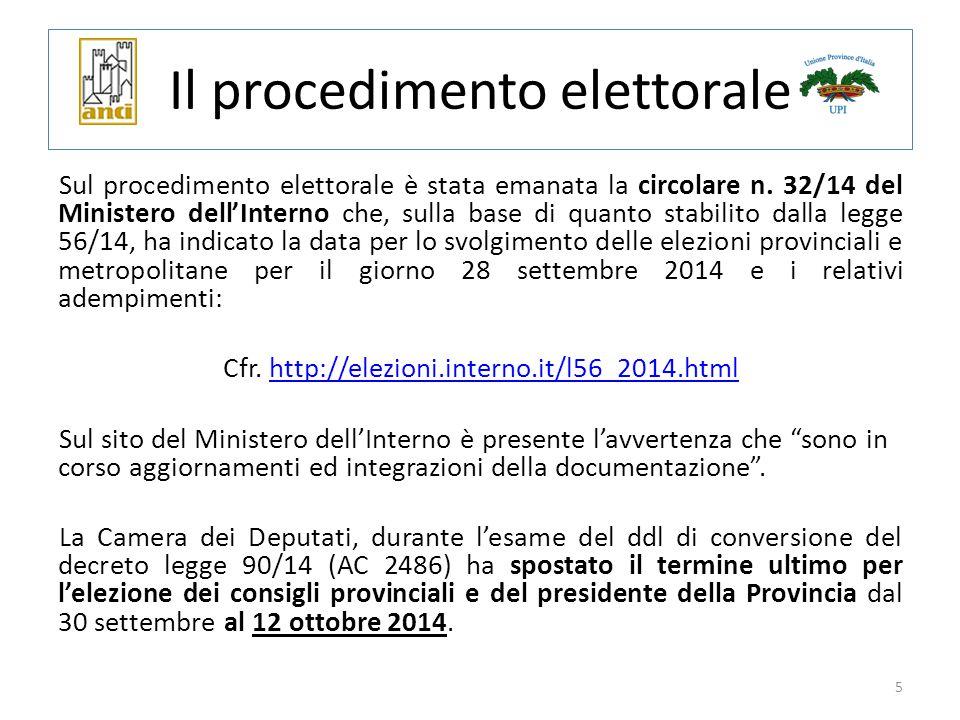 5 Sul procedimento elettorale è stata emanata la circolare n. 32/14 del Ministero dell'Interno che, sulla base di quanto stabilito dalla legge 56/14,